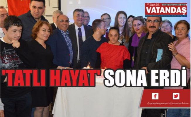 'TATLI HAYAT' SONA ERDİ