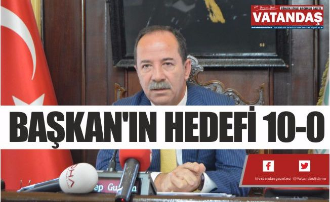 BAŞKAN'IN HEDEFİ 10-0