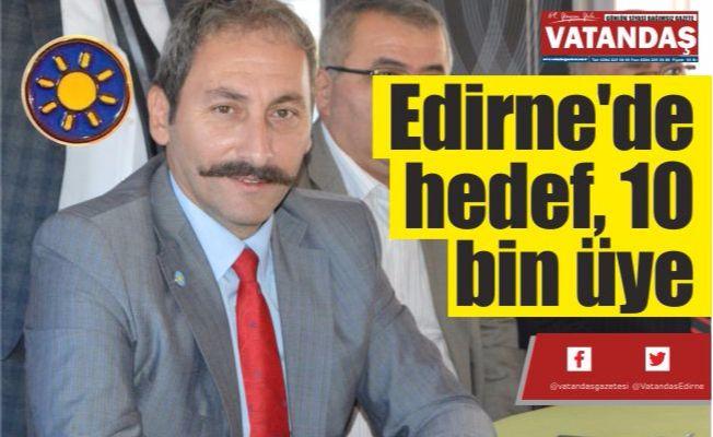 Edirne'de hedef, 10 bin üye