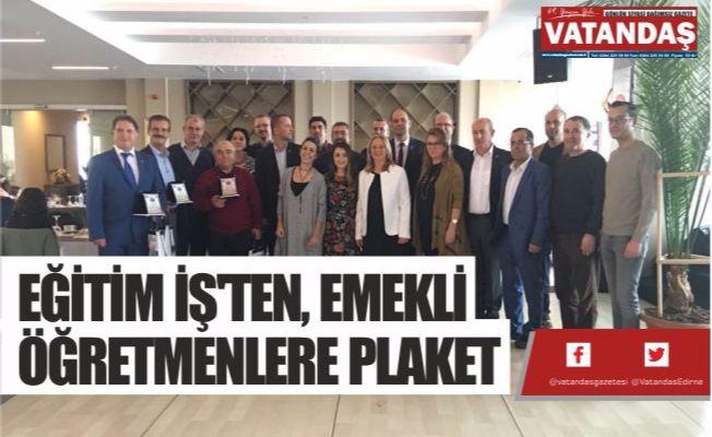 EĞİTİM İŞ'TEN, EMEKLİ ÖĞRETMENLERE PLAKET