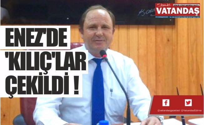ENEZ'DE 'KILIÇ'LAR ÇEKİLDİ !