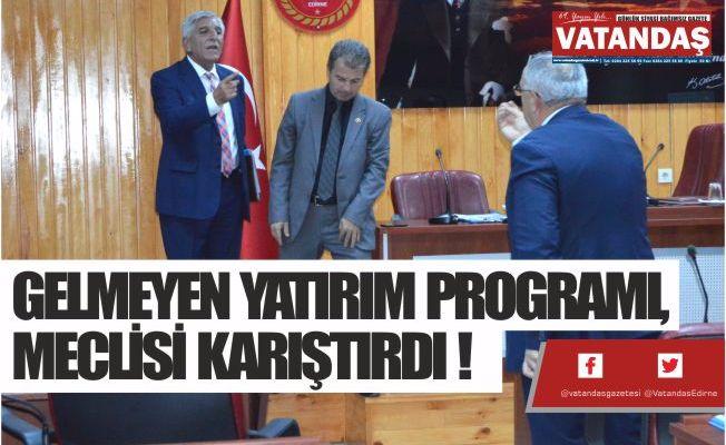 GELMEYEN YATIRIM PROGRAMI, MECLİSİ KARIŞTIRDI !
