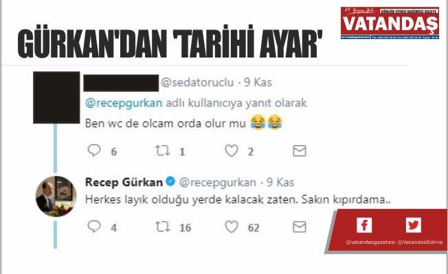 GÜRKAN'DAN  'TARİHİ AYAR'