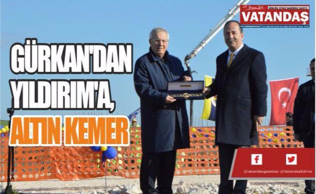 GÜRKAN'DAN YILDIRIM'A, ALTIN KEMER