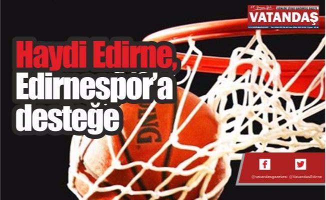 Haydi Edirne,  Edirnespor'a desteğe