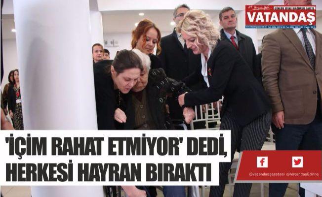 'İÇİM RAHAT ETMİYOR' DEDİ,  HERKESİ HAYRAN BIRAKTI