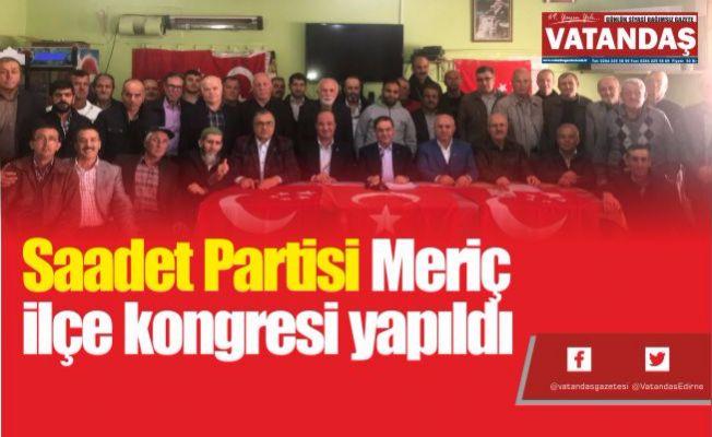 Saadet Partisi Meriç  ilçe kongresi yapıldı