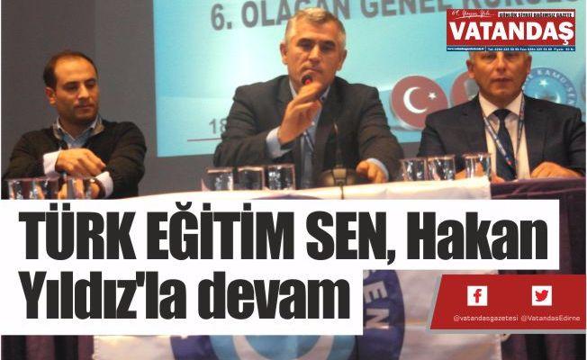 TÜRK EĞİTİM SEN, Hakan Yıldız'la devam