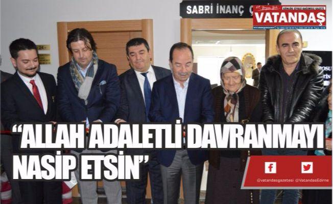 """""""ALLAH ADALETLİ DAVRANMAYI NASİP ETSİN"""""""