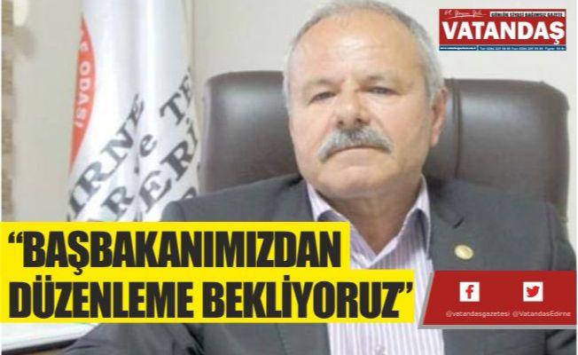 """""""BAŞBAKANIMIZDAN  DÜZENLEME BEKLİYORUZ"""""""