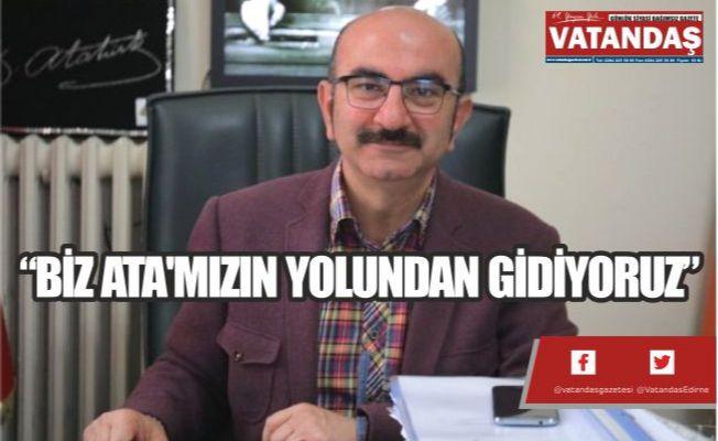 """""""BİZ ATA'MIZIN YOLUNDAN GİDİYORUZ"""""""