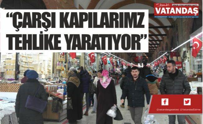 """""""ÇARŞI KAPILARIMZ  TEHLİKE YARATIYOR"""""""