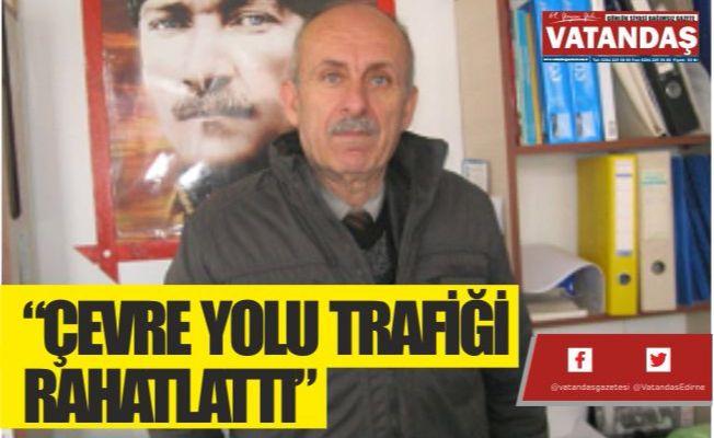 """""""ÇEVRE YOLU TRAFİĞİ RAHATLATTI"""""""