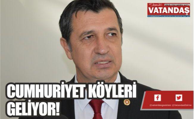 CUMHURİYET KÖYLERİ GELİYOR!