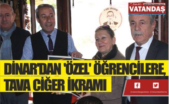 DİNAR'DAN 'ÖZEL' ÖĞRENCİLERE, TAVA CİĞER İKRAMI