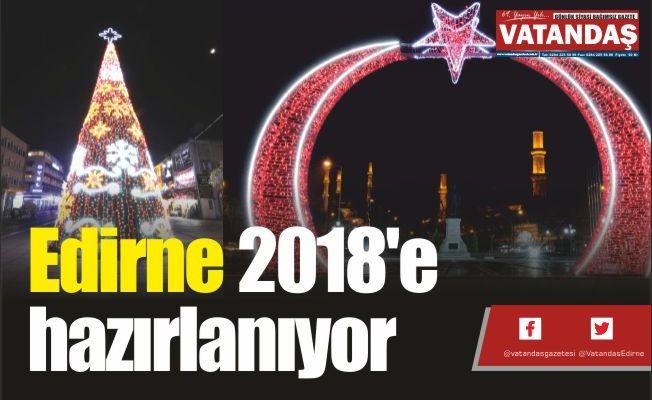 Edirne 2018'e  hazırlanıyor