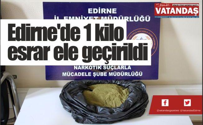 Edirne'de 1 kilo  esrar ele geçirildi