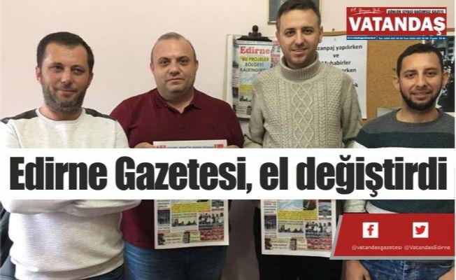 Edirne Gazetesi,  el değiştirdi