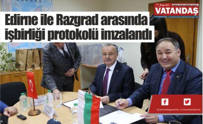 Edirne ile Razgrad arasında  işbirliği protokolü imzalandı