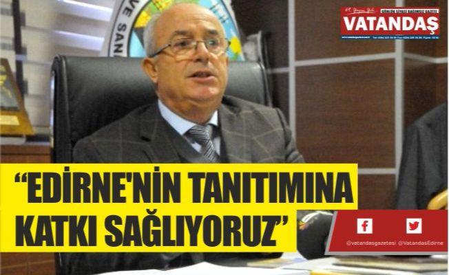 """""""EDİRNE'NİN TANITIMINA   KATKI SAĞLIYORUZ"""""""