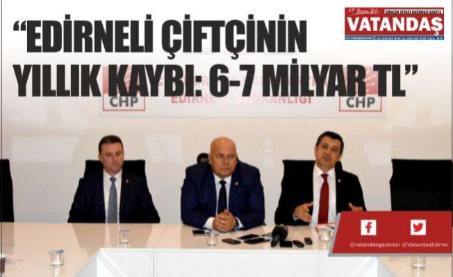 """""""EDİRNELİ ÇİFTÇİNİN YILLIK KAYBI: 6-7 MİLYAR TL"""""""