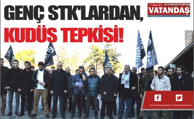 GENÇ STK'LARDAN, KUDÜS TEPKİSİ!