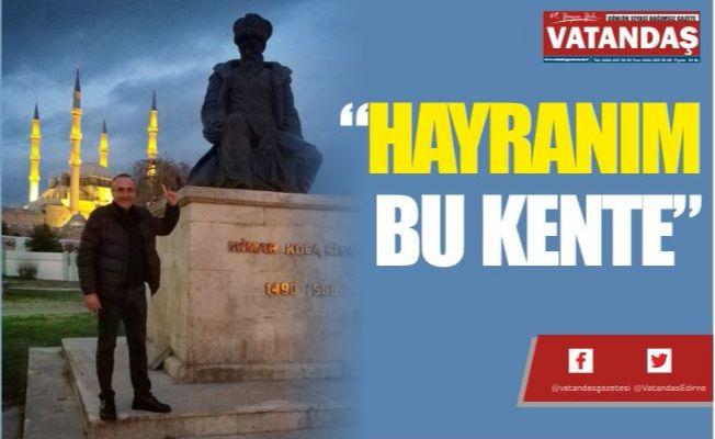 """HAYRANIM BU KENTE"""