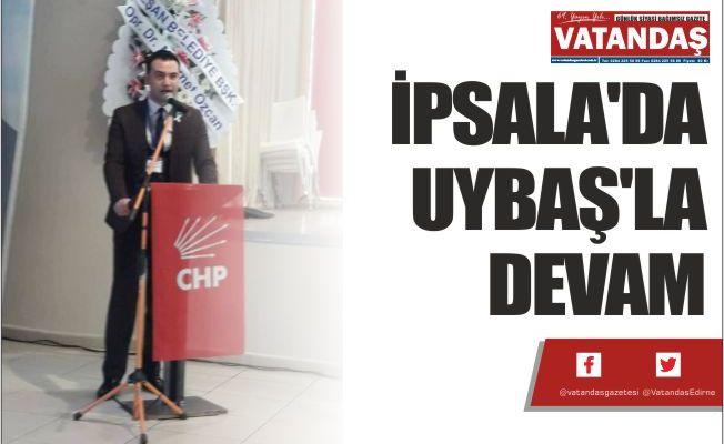 İPSALA'DA UYBAŞ'LA DEVAM