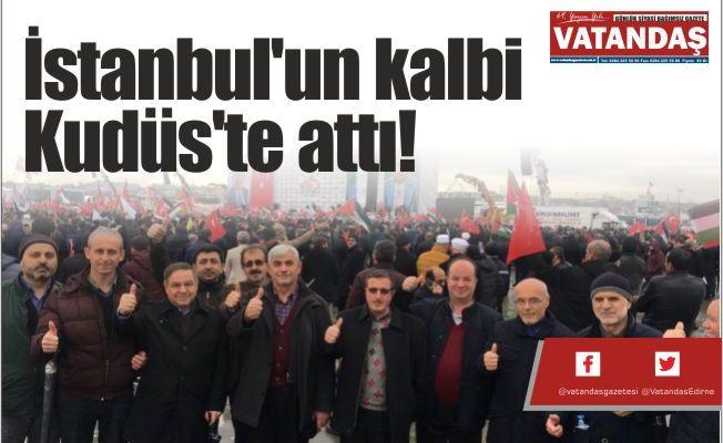 İstanbul'un kalbi  Kudüs'te attı!