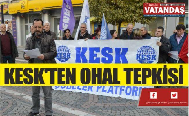 KESK'TEN OHAL TEPKİSİ