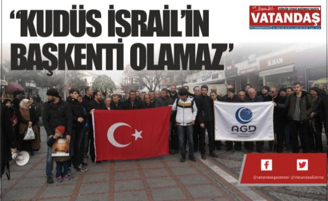 """KUDÜS İSRAİL'İN  BAŞKENTİ OLAMAZ"""