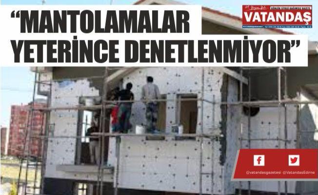 """""""MANTOLAMALAR  YETERİNCE DENETLENMİYOR"""""""