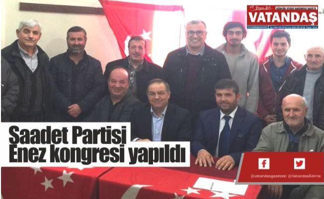 Saadet Partisi  Enez kongresi  yapıldı