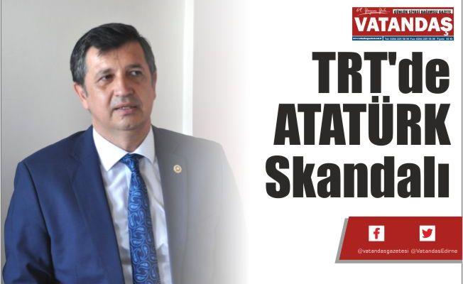 TRT'de ATATÜRK Skandalı