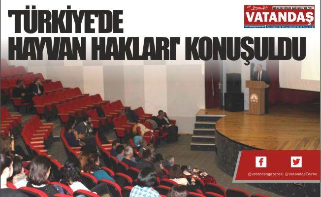 'TÜRKİYE'DE HAYVAN HAKLARI' KONUŞULDU