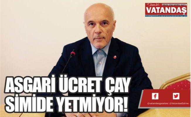ASGARİ ÜCRET ÇAY  SİMİDE YETMİYOR!