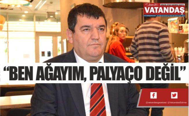 """""""BEN AĞAYIM, PALYAÇO DEĞİL"""""""