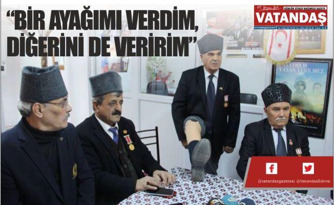 """""""BİR AYAĞIMI VERDİM, DİĞERİNİ DE VERİRİM"""""""