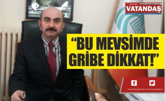 """""""BU MEVSİMDE  GRİBE DİKKAT!"""""""