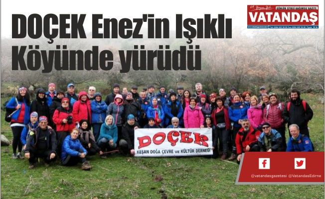 DOÇEK Enez'in Işıklı  Köyünde yürüdü