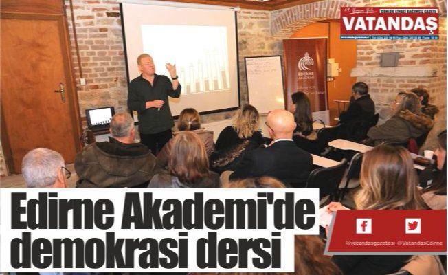 Edirne Akademi'de  demokrasi dersi