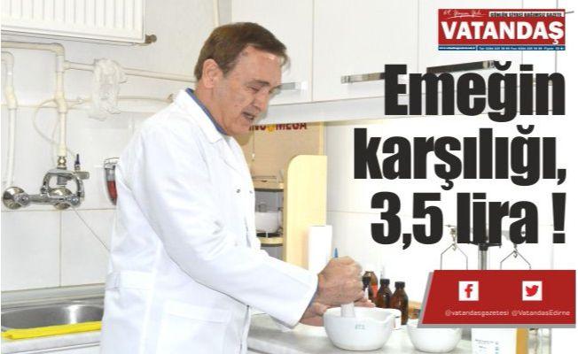 Emeğin karşılığı, 3,5 lira !