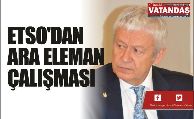 ETSO'DAN ARA  ELEMAN ÇALIŞMASI