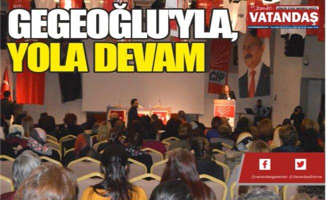 GEGEOĞLU'YLA, YOLA DEVAM