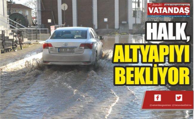 HALK, ALTYAPIYI BEKLİYOR