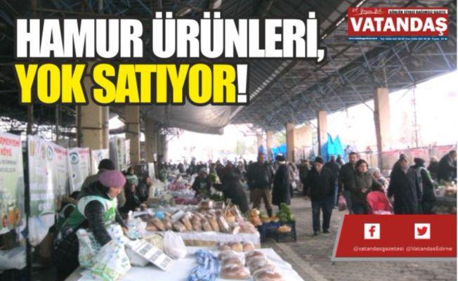 HAMUR ÜRÜNLERİ,  YOK SATIYOR!