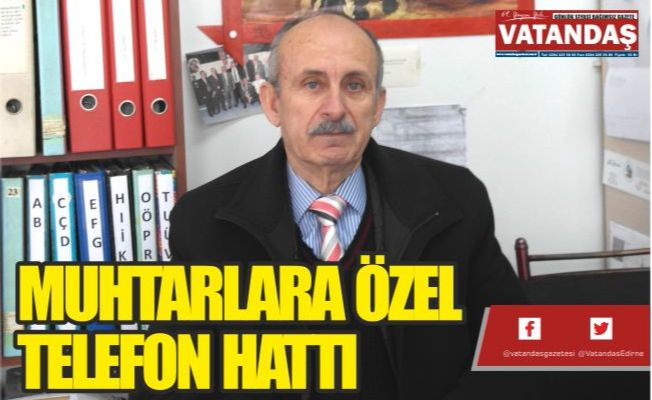 MUHTARLARA ÖZEL TELEFON HATTI