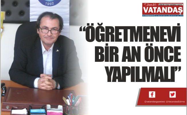"""""""ÖĞRETMENEVİ BİR  AN ÖNCE YAPILMALI"""""""
