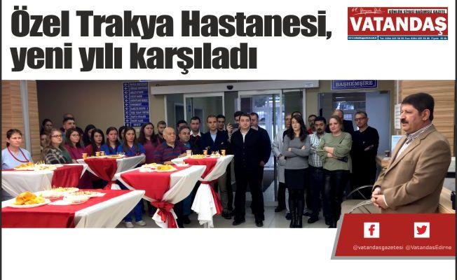 Özel Trakya Hastanesi, yeni yılı karşıladı