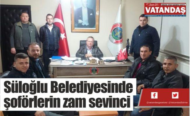 Süloğlu Belediyesinde  şoförlerin zam sevinci